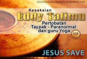 Kesaksian Mantan Buddhies - Eddy Tatimu_JPG